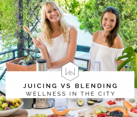 JUICING vs BLENDING: WHAT'S YOUR FAVOURITE?